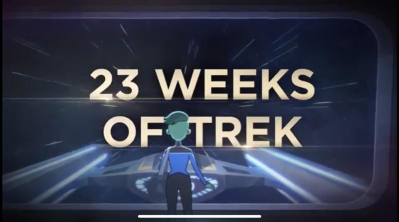 23 weeks of new Star Treks